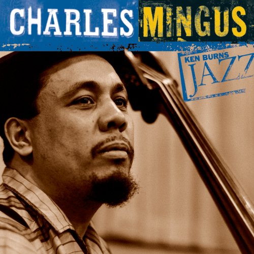 Charles Mingus - Ken Burns Jazz-Charles Mingus - Zortam Music