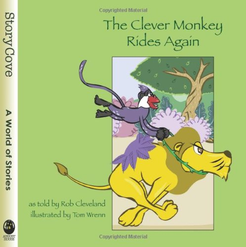 The Clever Monkey Rides Again (Story Cove: a World of Stories)
