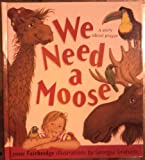 img - for We Need a Moose book / textbook / text book
