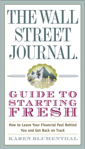 The Wall Street Journal Guide to Starting Fresh: How to Leave Your Financial Past Behind You and Get Back on Track