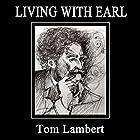 Living with Earl Hörbuch von Tom Lambert Gesprochen von: Brian Schell