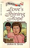 Love's Shining Hope (Heartsong Presents #103) (1557485909) by JoAnn A. Grote