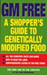 GM Free: Shopper's Guide to Genetical...