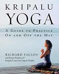 Kripalu Yoga: A Guide to Practice On and Off the Mat from Bantam