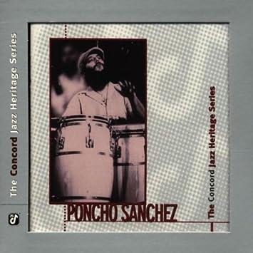 Poncho Sanchez - 癮 - 时光忽快忽慢,我们边笑边哭!