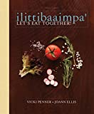img - for ilittibaaimpa': Let's Eat Together! A Chickasaw Cookbook book / textbook / text book