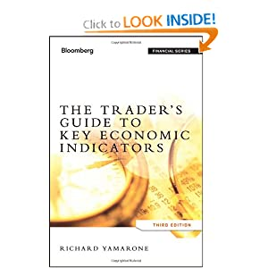 The Trader's Guide to Key Economic Indicators (Bloomberg Financial) Richard Yamarone
