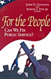 img - for For the People: Can We Fix Public Service? book / textbook / text book