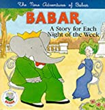 New Adventures of Babar: A Story for Each Night of the Week (The new adventures of Barbar) (0233998209) by Brunhoff, Laurent de