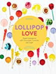 Lollipop Love: Sweet Indulgence with...