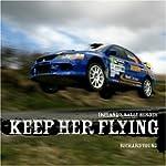 Keep Her Flying: Irish Rally Greats