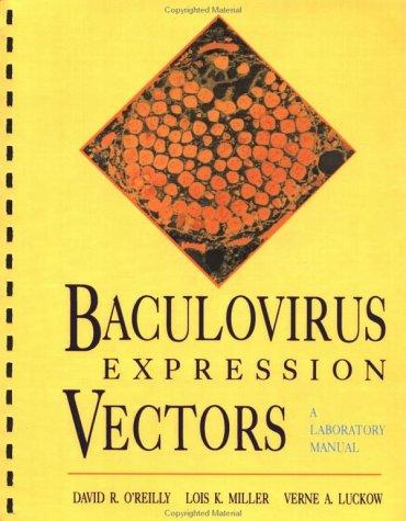 Baculovirus Expression Vectors: A Laboratory Manual