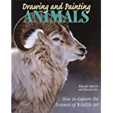 "Drawing and Painting Animals: How to Capture the Essence of Wildlife Art: How to Capture the Essence of Wildlife in Your Artvon ""Edward Aldrich"""