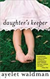 Daughter's Keeper (1402203136) by Waldman, Ayelet