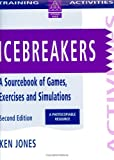 Icebreakers: Sourcebook of Games, Exercises and Simulations (Training Activities) (0749418532) by Jones, Ken