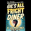 Gil's All Fright Diner (       UNABRIDGED) by A. Lee Martinez Narrated by Fred Berman