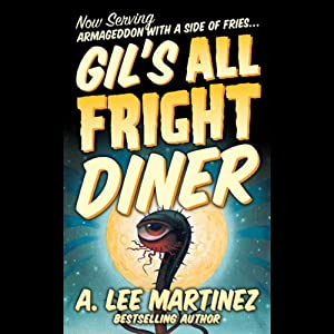 Gil's All Fright Diner | [A. Lee Martinez]