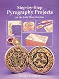 Step by Step Pyrography Projects For the Solid Point Machine Book