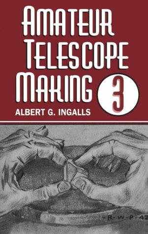 Amateur Telescope Making (Vol. 3)