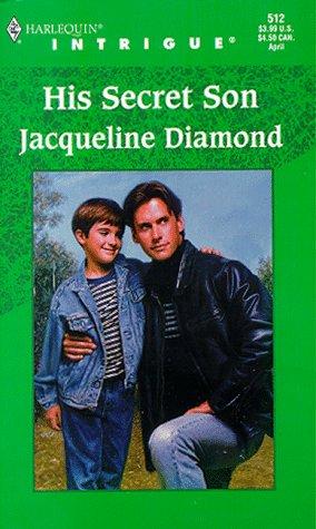 His Secret Son (Harlequin Intrigue Series #512), Jacqueline Diamond