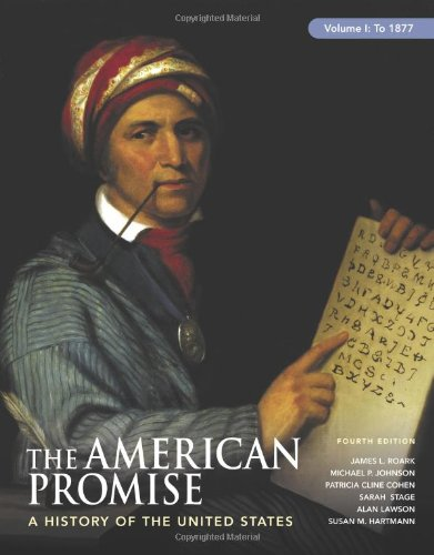 The American Promise, Volume I: To 1877: A History of the...