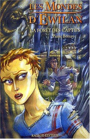 les Mondes d'Ewilan (1) : La forêt des captifs : Ewilan 4