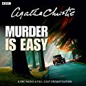 Agatha Christie: Murder Is Easy (Dramatised) Performance by Agatha Christie Narrated by Michael Cochrane