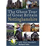 "Ghost Tour of Great Britain: Nottinghamshire (Most Haunted)von ""Richard Felix"""