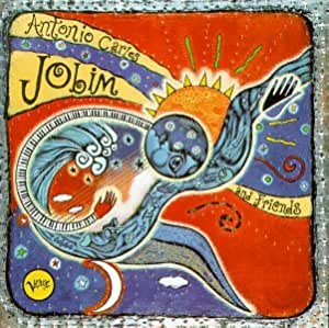 Antonio Carlos Jobim And Friends