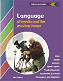Language of Media and the Moving Image Student's Book (Literacy in Context) (0521805686) by O'Connor, John