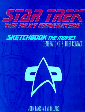 Star Trek, the Next Generation Sketchbook: The Movies, Generations & First Contact: John Eaves, J.M Dillard: 9780671008925: Amazon.com: Books