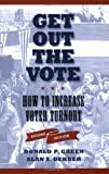 Get Out the Vote: How to Increase Voter Turnout, 2nd Edition [Paperback] [2008] 2nd Ed. Donald P. Green, Alan S. Gerber