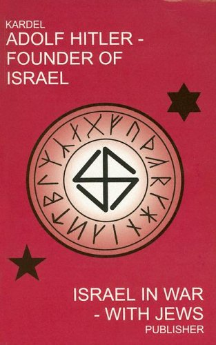 Adolf Hitler - Founder of Israel: Israel in War - With Jews: Hennecke Kardel: 9780965752305: Books - Amazon.ca