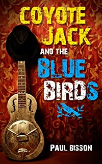 (FREE on 7/1) Coyote Jack And The Bluebirds by Paul Bisson - http://eBooksHabit.com