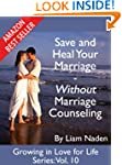 Save and Heal Your Marriage - Without...