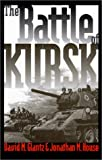 The Battle of Kursk (Modern War Studies) (0700609784) by Glantz, David M.