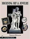 Mourning Art & Jewelry (Schiffer Art Books)