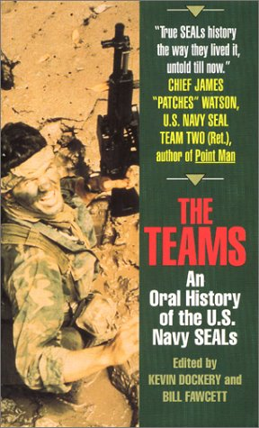 The Teams: An Oral History of the U.S. Navy Seals, Kevin Dockery, Bill Fawcett