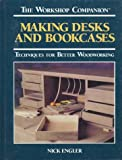 img - for Making Desks and Bookcases: Techniques for Better Woodworking (The Workshop Companion) book / textbook / text book