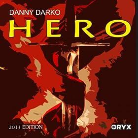 Danny Darko - Hero Remixes