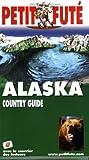 echange, troc Dominique Auzias, Jean-Paul Labourdette, Collectif - Le Petit Futé Alaska