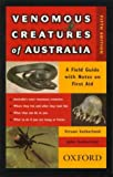Venomous Creatures of Australia: A Field Guide with Notes on First Aid (0195508467) by Sutherland, Struan K.