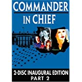 Commander in Chief - The Inaugural Edition, Part 2 (Episodes 11-18) ~ Geena Davis