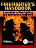Firefighter's Handbook: Essentials of Firefighting and Emergency Response - 0766805816