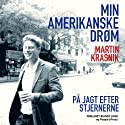 Min amerikanske drøm Audiobook by Martin Krasnik Narrated by Martin Krasnik