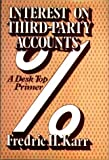 img - for Interest on Third-Party Accounts: A Desktop Primer book / textbook / text book