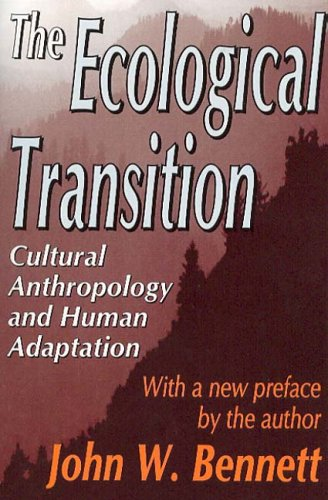 The Ecological Transition: Cultural Anthropology and Human Adaptation