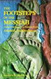 img - for The Footsteps of the Messiah: A Study of the Sequence of Prophetic Events book / textbook / text book