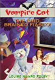 img - for The Vampire Cat: Bird Brained Fiasco book / textbook / text book