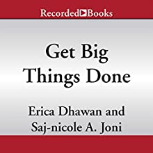 Get Big Things Done: The Power of Connectional Intelligence (       UNABRIDGED) by Erica Dhawan, Saj-nicole Joni Narrated by Christina Moore